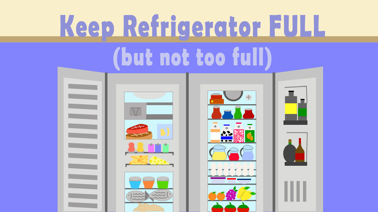 Keep refrigerator full (but not too full)